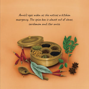 """A spice box with 7 smaller boxes inside with spices in them. Other speices like chilli, curry eaves, etc strewn about outside. Text reads: """"Annie's eyes widen as she notices a kitchen emergency. The spice box is almost out of cloves, cardamom and star anise"""""""